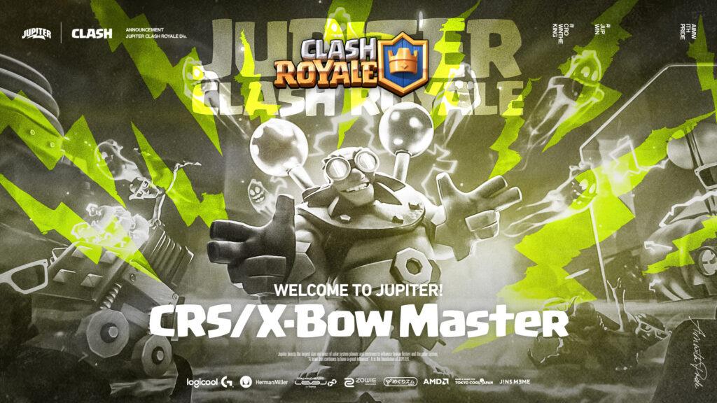 Clash Royale – X-Bow Master, CRS Join JUPITER